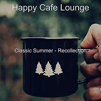 Classic Summer - Recollection