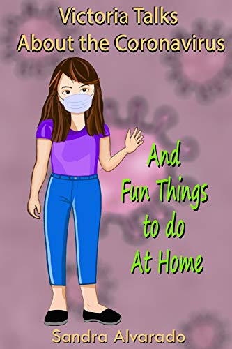 Victoria Talks About the Coronavirus: Fun Things to do at Home (Victoria's Dreams)