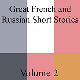 Great French and Russian Short Stories, Volume 2 audiobook cover art
