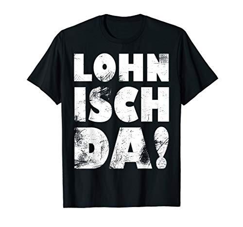 Lohn Isch Da Shirt Lustiges Gehalt Para Monatsbeginn T-Shirt