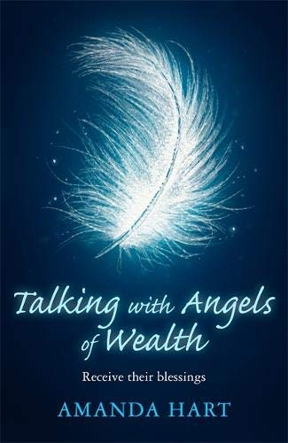 Talking with Angels of Wealth: Receive their blessings (English Edition)