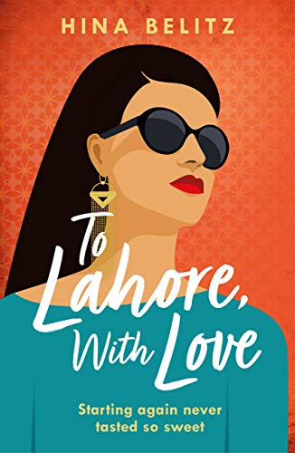 To Lahore, With Love: 'Warm, delicious and so beautifully written ...