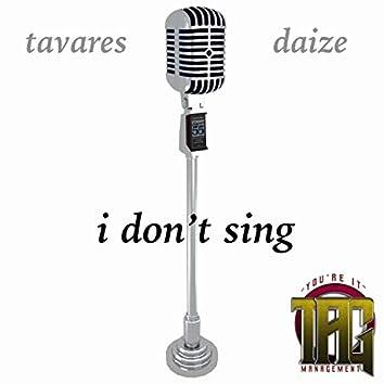 I Don't Sing