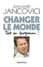 Changer le monde - Tout un programme ! de Jean-Marc Jancovici
