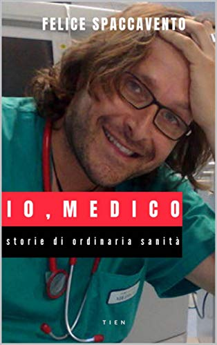 Io, Medico: Storie di ordinaria sanità