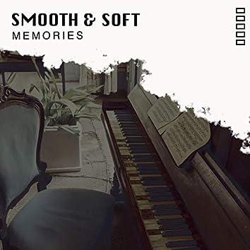 # Smooth & Soft Memories