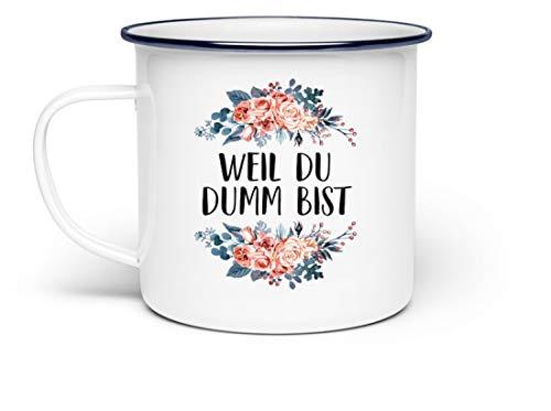 SwayShirt Blumen-Tasse mit Spruch Weil du dumm bist - Beleidigung/Schimpfwort/Geschenkidee für Büro - Emaille Tasse -Einheitsgröße-Weiß