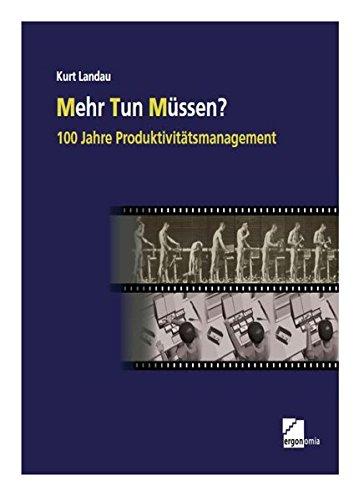 Mehr Tun Müssen? 100 Jahre Produktivitätsmanagement
