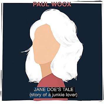 Jane Doe's Tale (Story of Junkie Lover)