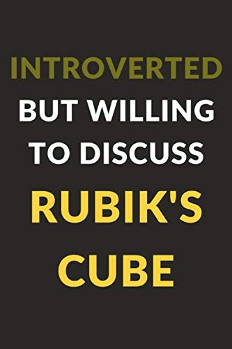 Introverted But Willing To Discuss Rubik's Cube: Rubik's Cube Journal Notebook to Write Down Things, Take Notes, Record Plans or Keep Track of Habits (6' x 9' - 120 Pages)
