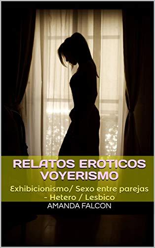 Relatos Eroticos voyerismo de Amanda Falcon