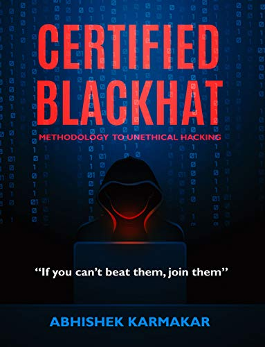 Certified Blackhat: Methodology to Unethical Hacking