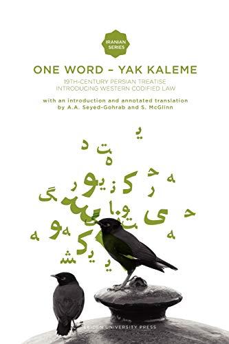 One Word - Yak Kaleme: 19th Century Persian Treatise Introducing Western Codified Law (Iranian Studies)