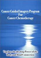 Cancer Guided Imagery Program Cancer: Chemotherapy [DVD]