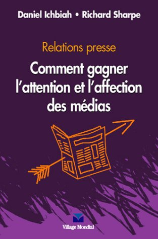 Relations presse : comment gagner l'affection et l'attention des medias