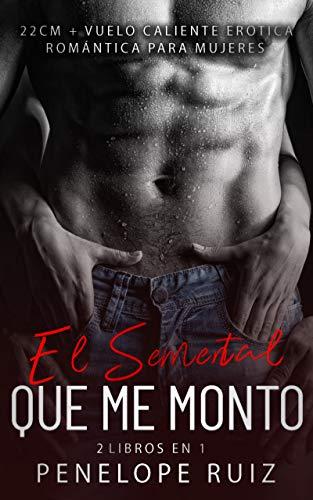 EL SEMENTAL QUE ME MONTO de Penélope Ruiz