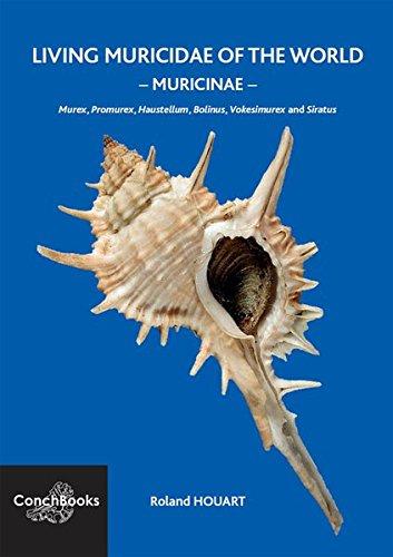 Living Muricidae of the World: Muricinae - Murex, Promurex, Haustellum, Bolinus, Vokesimurex and Siratus