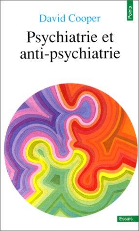 Psychiatrie et anti-psychiatrie