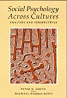 Social Psychology Across Cultures: Analysis and Perspectives