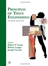 Principles of Tissue Engineering, Second Edition