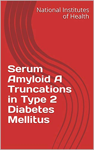 Serum Amyloid A Truncations in Type 2 Diabetes Mellitus (English Edition)