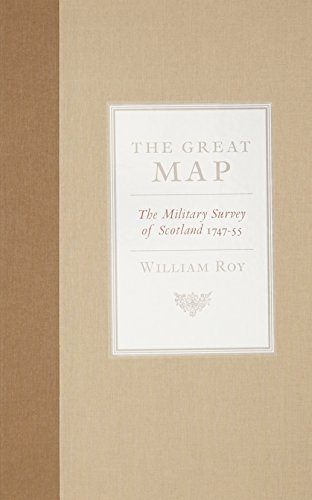 The Great Map: The Military Survey of Scotland 1747-1755