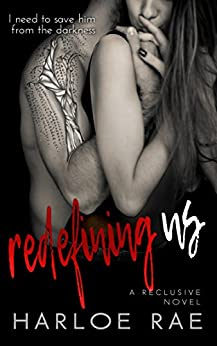 Redefining Us: A Friends to Lovers Standalone (A Reclusive Novel Book 1) by [Harloe Rae]