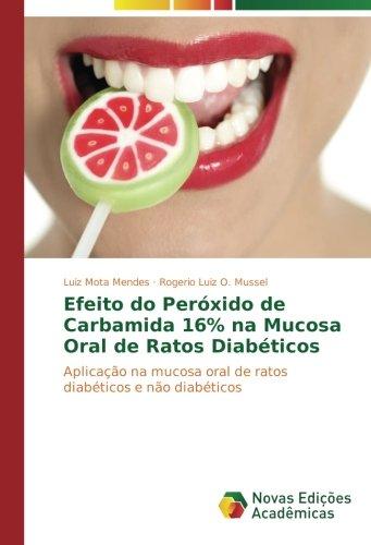 Efeito do Peróxido de Carbamida 16% na Mucosa Oral de Ratos Diabéticos: Aplicação na mucosa oral de ratos diabéticos e não diabéticos