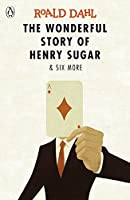 The Wonderful Story of Henry Sugar and Six More (Dahl Fiction)