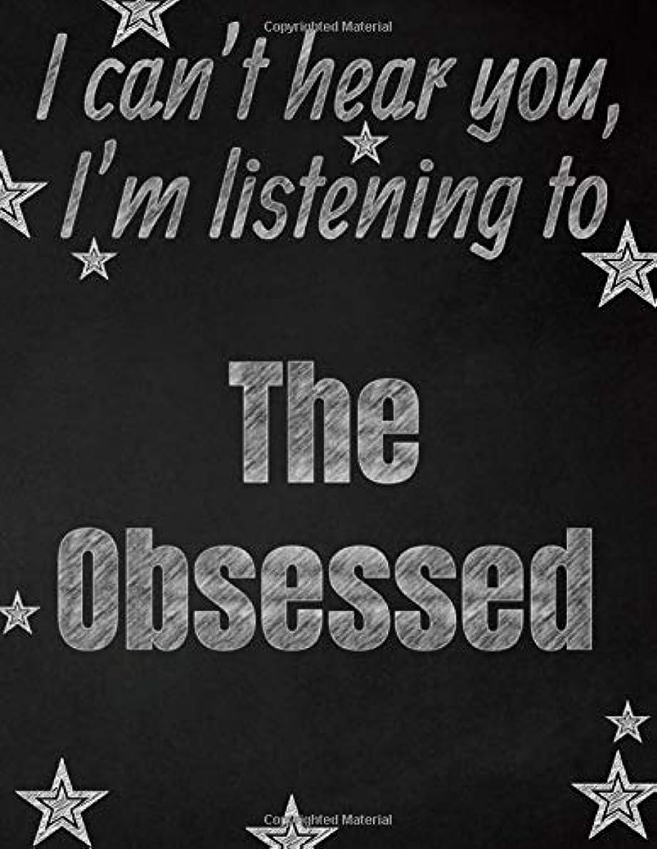一次ラボ昨日I can't hear you, I'm listening to The Obsessed creative writing lined notebook: Promoting band fandom and music creativity through writing…one day at a time