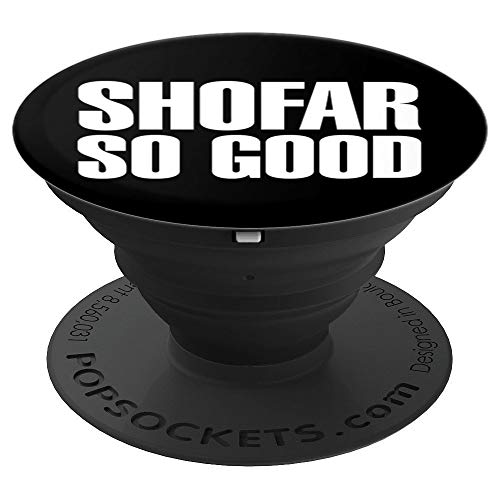 Shofar So Good Funny Jewish Gift PopSockets Grip and Stand for Phones and Tablets