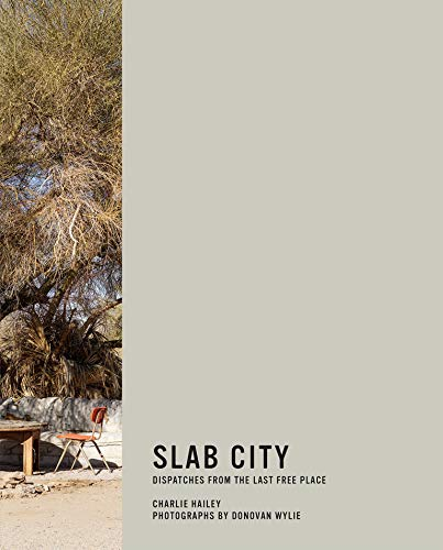 Slab City: Dispatches from the Last Free Place