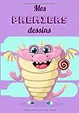 Mes premiers dessins: Dragon rose, livre de dessins à remplir pour laisser libre cours à l'imagination de votre enfant dans ce format 7x10 pouces ... l'école ou en vacances | contient 102 pages.