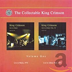 The Collectable King Crimson Volume One - Live In Mainz 1974/Live In Asbury Park 1974