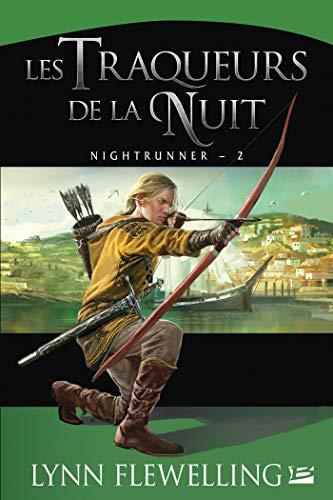 Nightrunner, Tome 2: Les Traqueurs de la nuit
