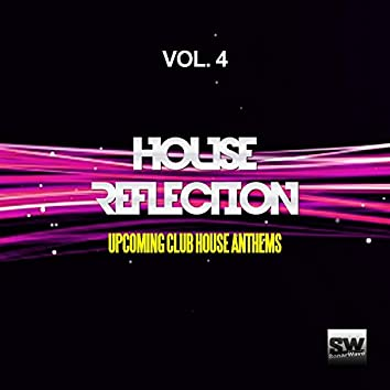 House Reflection, Vol. 4 (Upcoming Club House Anthems)