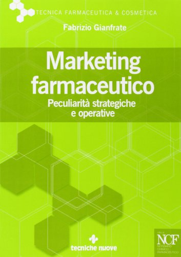 Marketing farmaceutico. Peculiarità strategiche e operative