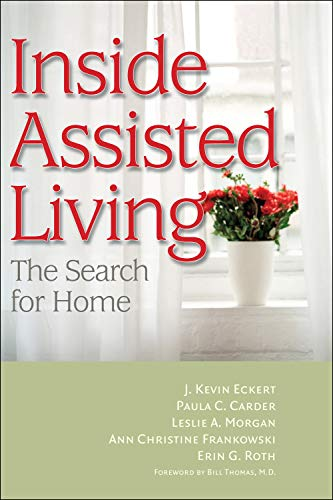 41W1e712vML - Inside Assisted Living: The Search for Home
