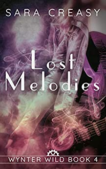 Lost Melodies: Wynter Wild Book 4 by [Sara Creasy]