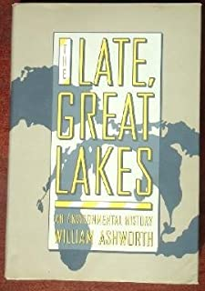 The Late, Great Lakes: An Environmental History