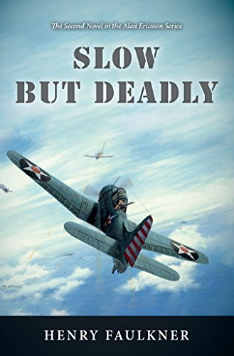 Slow But Deadly: The Second Novel in the Alan Ericsson Series