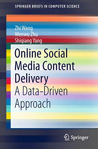Online Social Media Content Delivery: A Data-Driven Approach (SpringerBriefs in Computer Science)