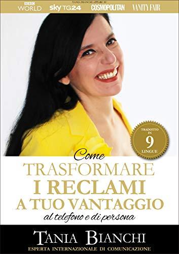Come Trasformare i Reclami a Tuo Vantaggio: al telefono e di persona (Guide Pratiche Ultra Rapide Vol. 1) (Italian Edition)