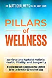 Pillars of Wellness: Achieve and Uphold Holistic...