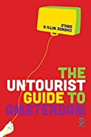The Untourist Guide to Amsterdam: Change with a smile