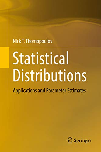 Statistical Distributions: Applications and Parameter Estimates (English Edition)