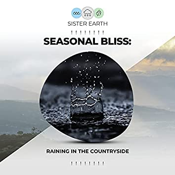 ! ! ! ! ! ! ! ! Seasonal Bliss: Raining in the Countryside ! ! ! ! ! ! ! !