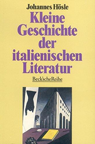 Kleine Geschichte der italienischen Literatur (Beck'sche Reihe)