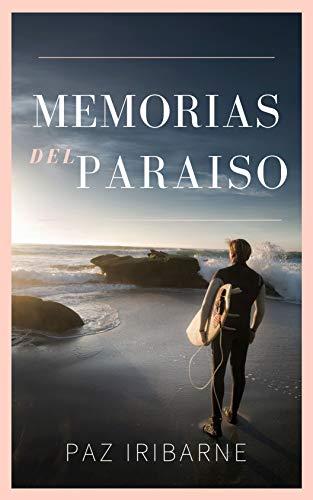 Memorias del Paraiso de Paz Iribarne