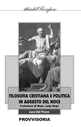 Filosofia cristiana e politica in Augusto Del Noce